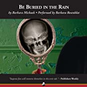 Be Buried in the Rain | [Barbara Michaels]