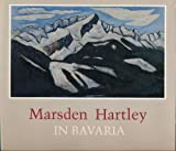 img - for Marsden Hartley in Bavaria: An exhibition organized by William Salzillo book / textbook / text book