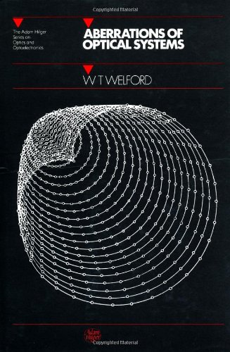 Aberrations of Optical Systems (Series in Optics and...
