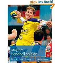 Erfolgreich Handball spielen: Technik | Taktik | Training