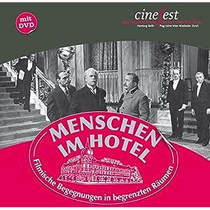 Menschen im Hotel: Filmische Begegnungen in begrenzten Räumen (Katalog zu CineFest)