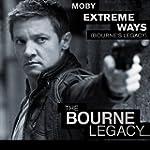 Extreme Ways (Bourne's Legacy) (Origi...