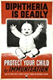 Vintage British Public Health Warning WW2 1939-45 DIPHTHERIA IS DEADLY. PROTECT YOUR CHILD BY IMMUNISATION 250gsm ART CARD Gloss A3 Reproduction Poster