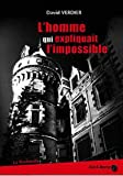 L\'homme qui expliquait l\'impossible par David Verdier