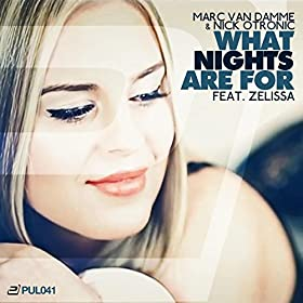 Marc van Damme & Nick Otronic feat. Zelissa-What Nights Are For