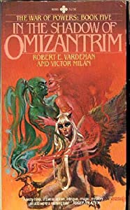 In the Shadow of Omizantrim by Robert E. Vardeman and Victor Milan