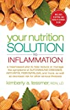 Kimberly A. Tessmer Your Nutrition Solution To Inflammation: A Meal-Based Plan to Help Reduce or Manage the Symptoms of Autoimmune Diseases, Arthritis, Fibromyalgia and ... As Decrease Risk for Other Serious Illnesses