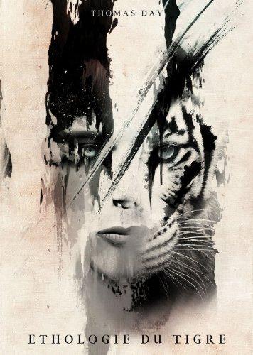 """Couverture du livre Éthologie du tigre: Une nouvelle de Thomas Day extraite du recueil """"Sept secondes pour devenir un aigle"""""""