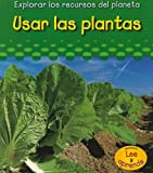 img - for Usar las plantas (Explorar los recuros del planeta) (Spanish Edition) book / textbook / text book