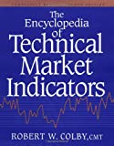 The Encyclopedia Of Technical Market Indicators, Second Edition