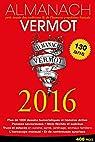Almanach Vermot 2016: Petit musée des traditions et de l'humour populaires français par Vermot