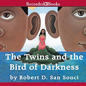 The Twins and the Bird of Darkness: A Hero Tale from the Caribbean | [Robert San Souci]