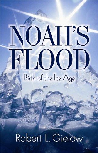 Noah's Flood-Birth of the Ice Age