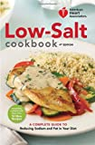 American Heart Association Low-Salt Cookbook, 4th Edition: A Complete Guide to Reducing Sodium and Fat in Your Diet (AHA, American Heart Association Low-Salt Cookbook)
