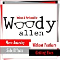 The Woody Allen Collection: Without Feathers, Getting Even, Mere Anarchy, Side Effects Audiobook by Woody Allen Narrated by Woody Allen