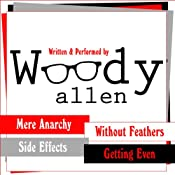 The Woody Allen Collection: Without Feathers, Getting Even, Mere Anarchy, Side Effects