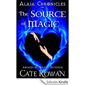 The Source of Magic: A Fantasy Romance (Alaia Chronicles)