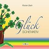 """Gl�ck schenken: Jeden Tag einen Happen Gl�ckvon """"Florian Zach"""""""