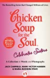 img - for Chicken Soup for the Soul Celebrates Sisters: A Collection in Words and Photographs book / textbook / text book