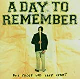 For Those Who Have Heart by A Day To Remember (2007) Audio CD