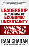 img - for Leadership in the Era of Economic Uncertainty: Managing in a Downturn by Charan, Ram 1st edition (2008) Hardcover book / textbook / text book