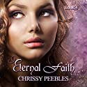 Eternal Faith: The Ruby Ring Saga, Book 4 Audiobook by Chrissy Peebles Narrated by Marian Hussey