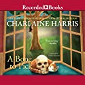 Bone to Pick: An Aurora Teagarden Mystery, Book 2 Audiobook by Charlaine Harris Narrated by Therese Plummer