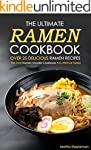 The Ultimate Ramen Cookbook, Over 25...
