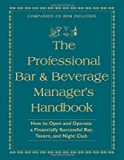 img - for The Professional Bar & Beverage Manager's Handbook: How to Open and Operate a Financially Successful Bar, Tavern, and Nightclub: With Companion CD-ROM unknown Edition by Miron, Amanda, Brown, Douglas R [2005] book / textbook / text book