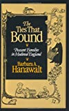 The Ties That Bound: Peasant Families in Medieval England (0195045645) by Hanawalt, Barbara A.