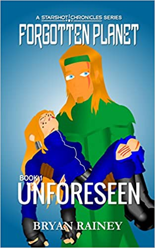 Unforeseen (Starshot | Chronicles: Forgotten Planet Book 1) Book Cover