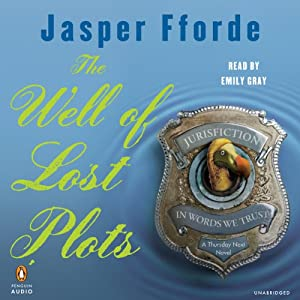 The Well of Lost Plots: A Thursday Next Novel, Book 3 | [Jasper Fforde]
