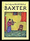 The Collected Blurtings of Baxter (Vol 1) (0316905429) by Baxter, Glen