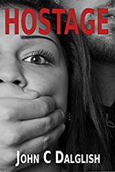 HOSTAGE (Detective Jason Strong(Clean Suspense) Book 11)