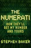 The Numerati: How They'll Get My Number and Yours (0224080571) by Stephen Baker