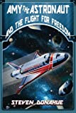 img - for Amy the Astronaut and the Flight for Freedom book / textbook / text book