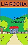 LE CHATON LINDINHO. (French Edition)