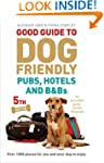 Good Guide to Dog Friendly Pubs, Hote...