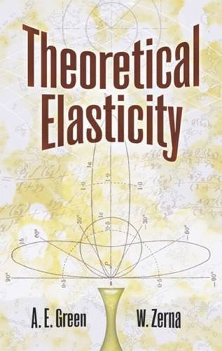 Theoretical Elasticity (Dover Civil and Mechanical Engineering)