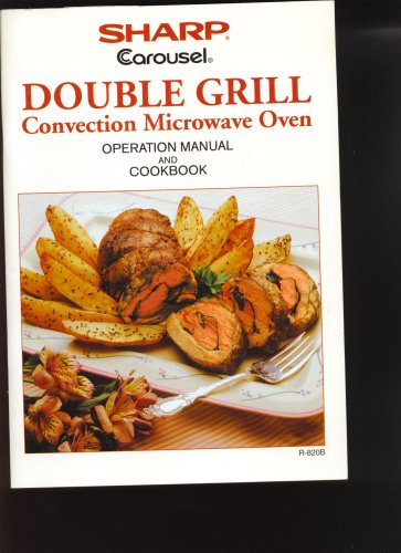 Sharp Carousel Double Grill Convection Microwave Oven Operation Manual And Cookbook