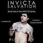 Invicta: Salvation: The Invicta Series, Book 1 | Piper Kay