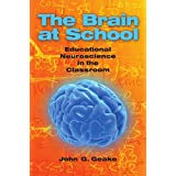 The Brain at School: Educational Neuroscience in the Classroomby John Geake