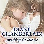 Breaking the Silence   Diane Chamberlain
