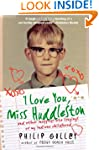 I Love You Miss Huddleston: and Other...
