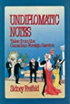 Undiplomatic Notes: Tales from the Ca...