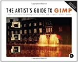 The Artist's Guide to GIMP: Creative Techniques for Photographers, Artists, and Designers, 2nd Edition