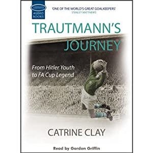 Trautmann's Journey: From Hitler Youth to FA Cup Legend | [Catrine Clay]
