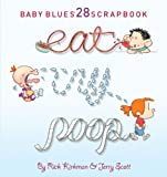 Eat, Cry, Poop (Baby Blues Scrapbook)