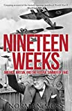 Nineteen Weeks: America, Britain, and the Fateful Summer of 1940