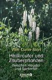 Heilkräuter und Zauberpflanzen: zwischen Haustür und Gartentor